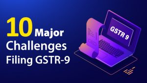 Challenges of filling GSTR-9