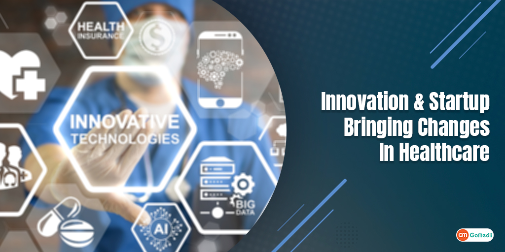 Innovation and Startup Bringing changes In Healthcare