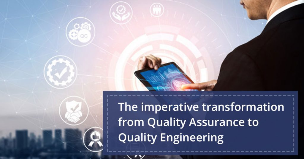 Quality Assurance to Quality Engineering Services