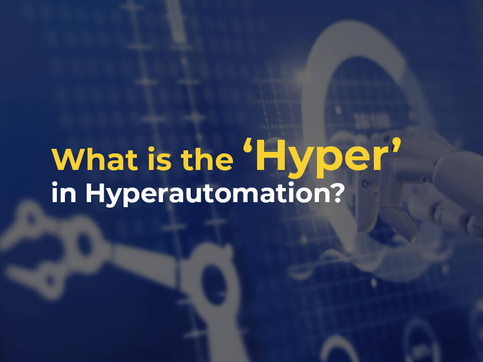 What is Hyper in Hyperautomation