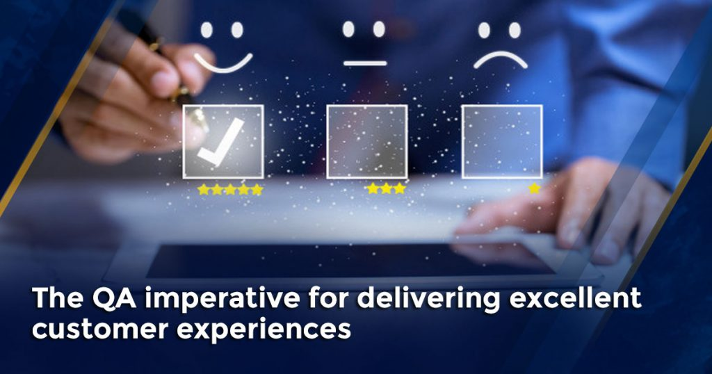The QA imperative for delivering excellent Customer Experiences