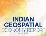 India Geospatial Economy Report – 2018 – Abridged Version