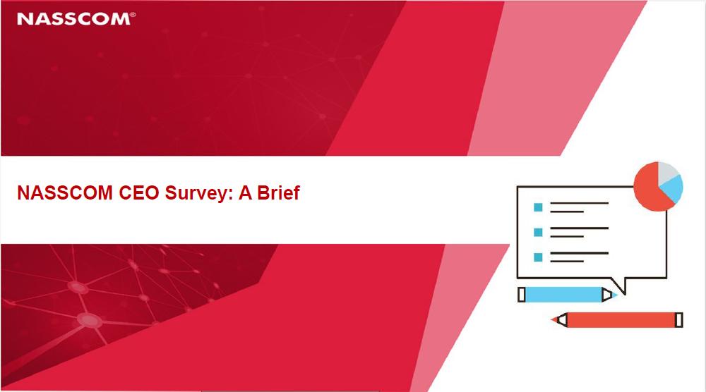 NASSCOM CEO Survey – A Brief