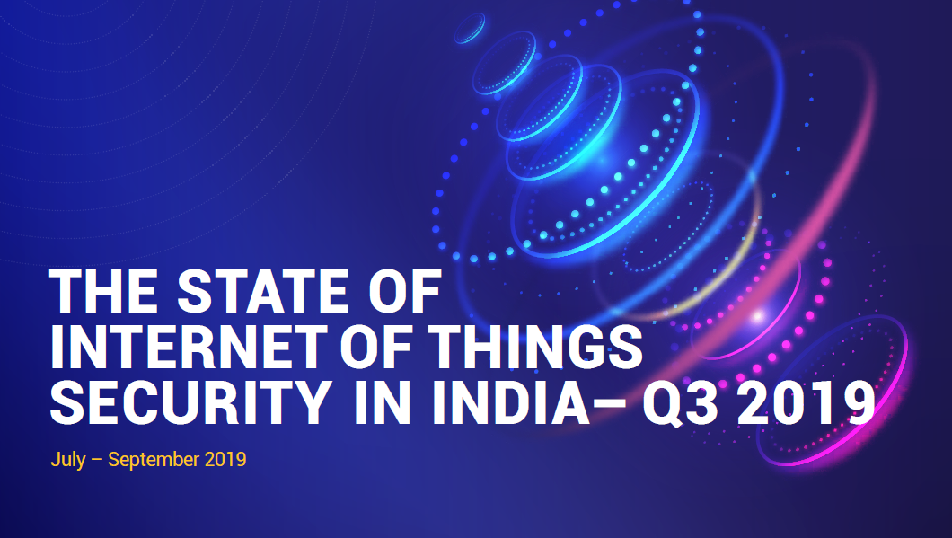 State of IoT Security Report for October 2019