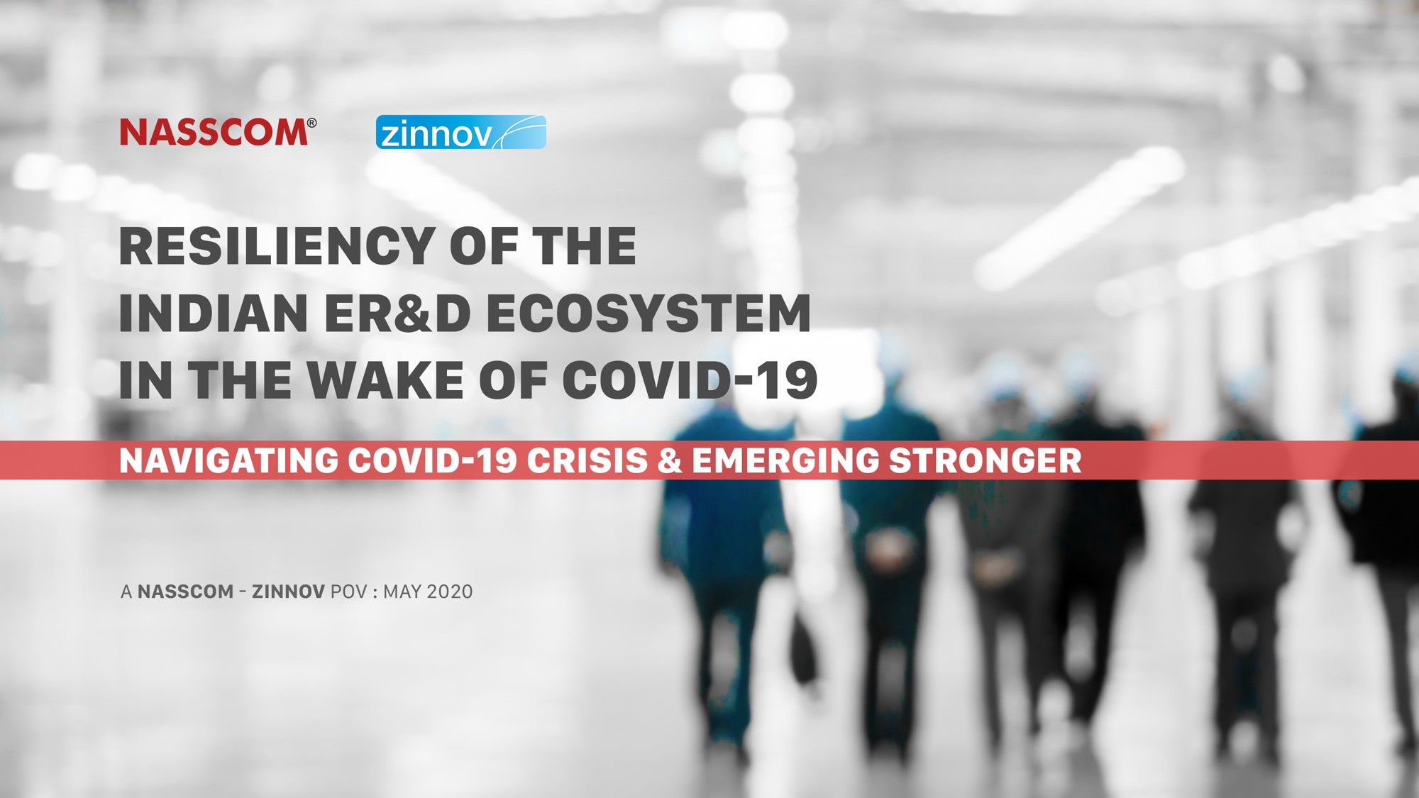 NASSCOM-Zinnov-Resiliency of the Indian ER&D Ecosystem during COVID-19 – May 2020